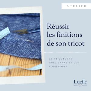 Atelier finitions Lucile 300x300 - ATELIER : Réaliser les finitions de son tricot